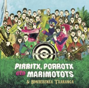 Pirritx, Porrotx eta Marimotots & Bonberenea Txaranga