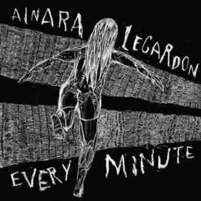 Ainara LeGardon - Every minute