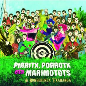 Pirritx, Porrotx & Marimotots Bonberenea Txaranga - CD/DVD
