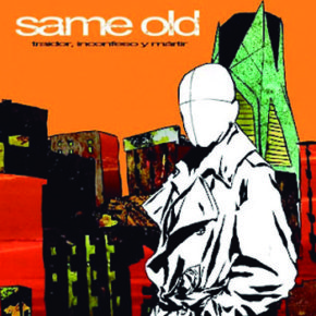 Same old - Traidor, Inconfeso y martir