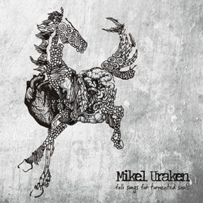 Mikel Uraken - Folk songs for tormented souls